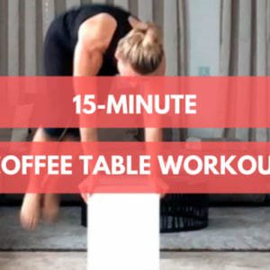 Irene's coffee table workout