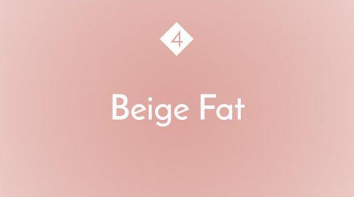 Beige Fat